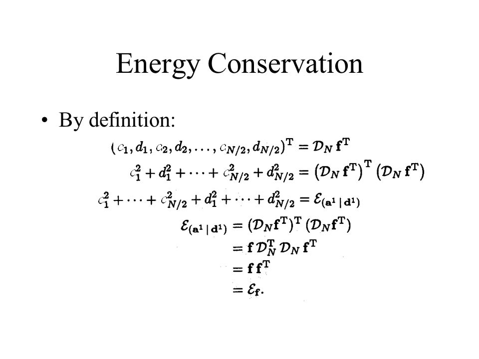 Energy Conservation By definition:
