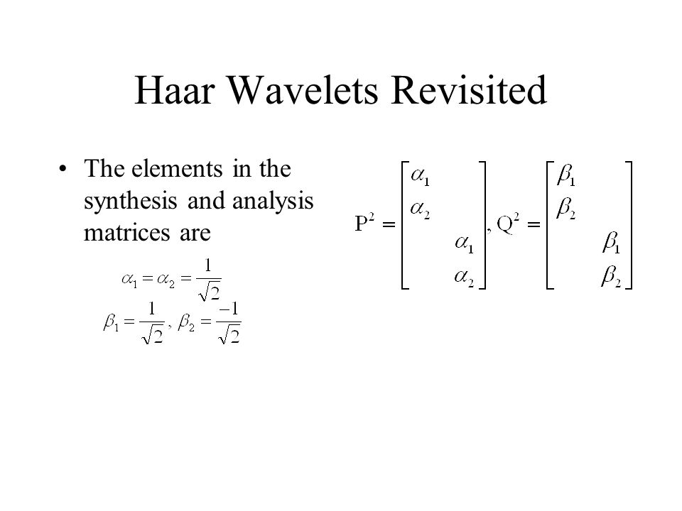 Haar Wavelets Revisited