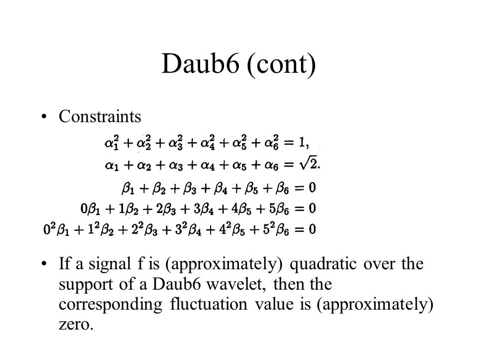 Daub6 (cont) Constraints