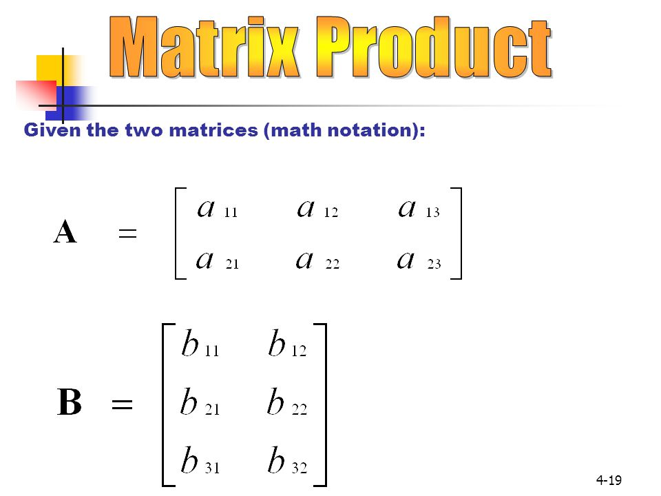Matrix Product Given the two matrices (math notation):