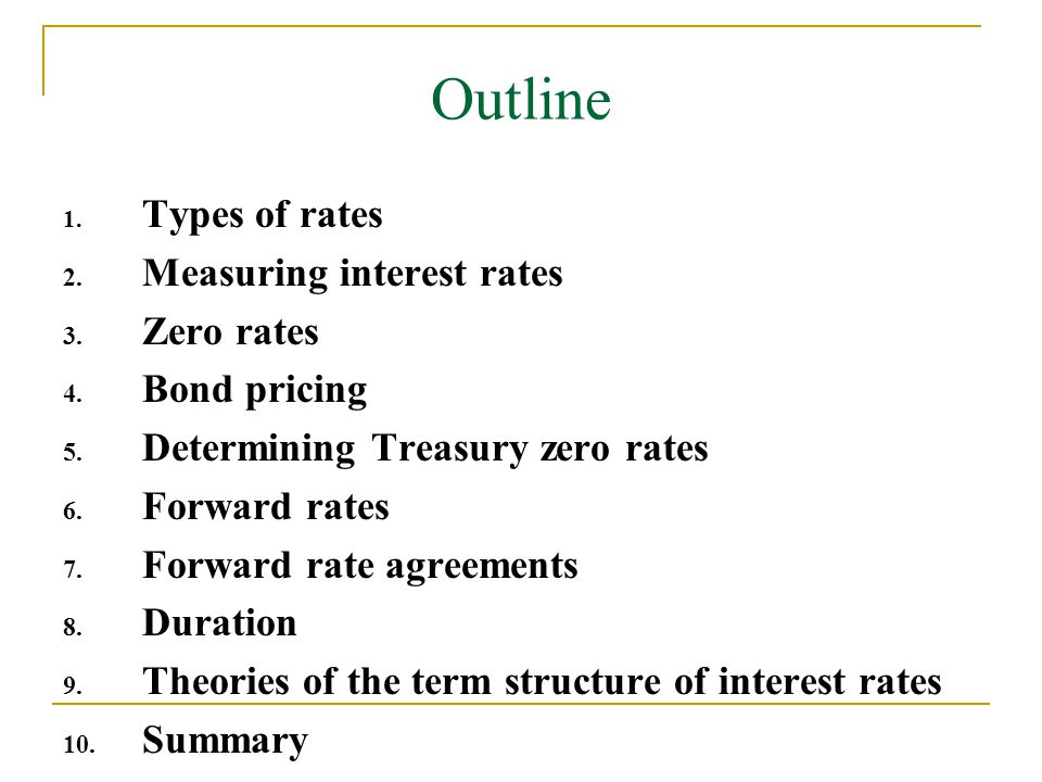 Outline Measuring interest rates Zero rates Bond pricing