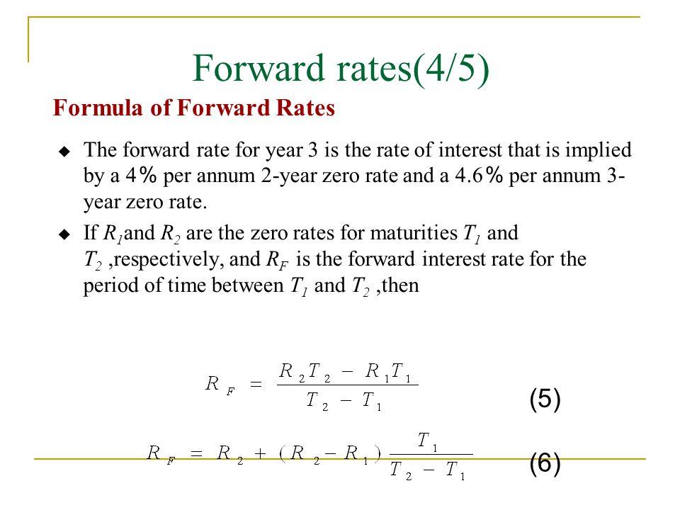 Forward rates(4/5) (5) (6) Formula of Forward Rates