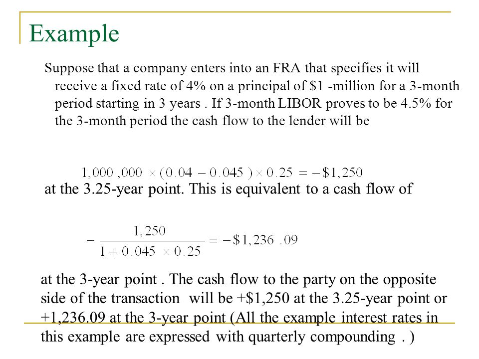 Example at the 3.25-year point. This is equivalent to a cash flow of