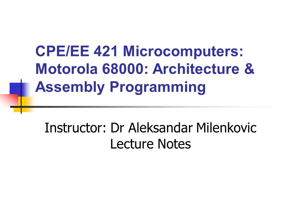 Instructor: Dr Aleksandar Milenkovic Lecture Notes