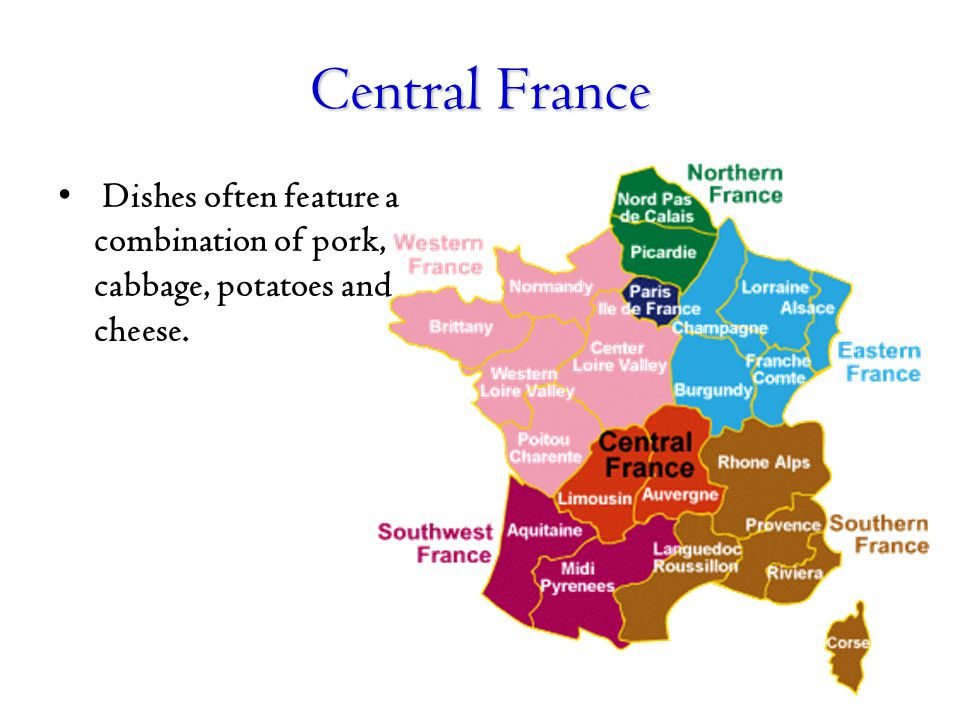 Central France Dishes often feature a combination of pork, cabbage, potatoes and cheese.