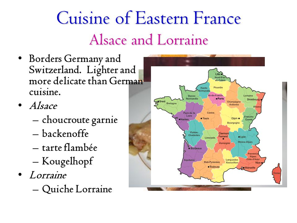 Cuisine of Eastern France Alsace and Lorraine