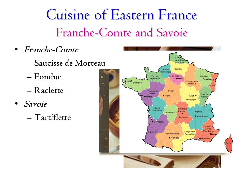 Cuisine of Eastern France Franche-Comte and Savoie