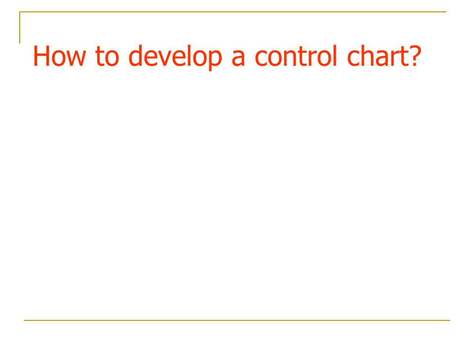 How to develop a control chart