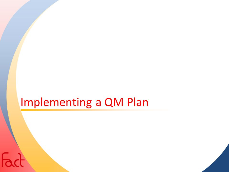 Implementing a QM Plan