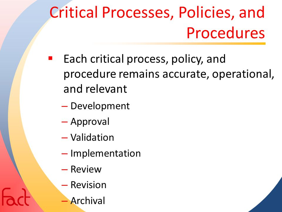 Critical Processes, Policies, and Procedures