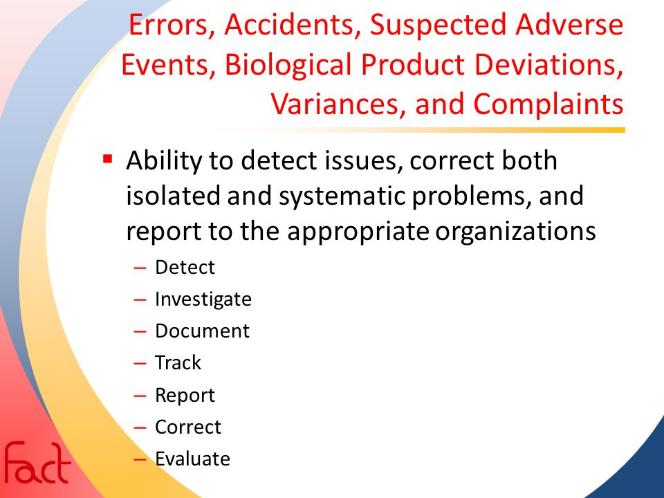 Errors, Accidents, Suspected Adverse Events, Biological Product Deviations, Variances, and Complaints