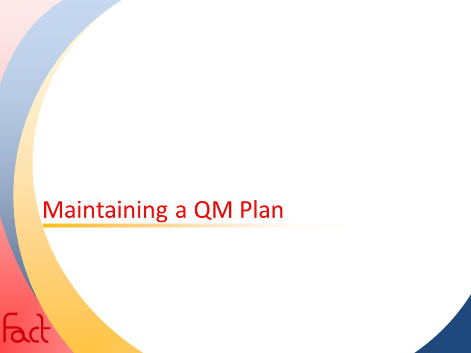 Maintaining a QM Plan
