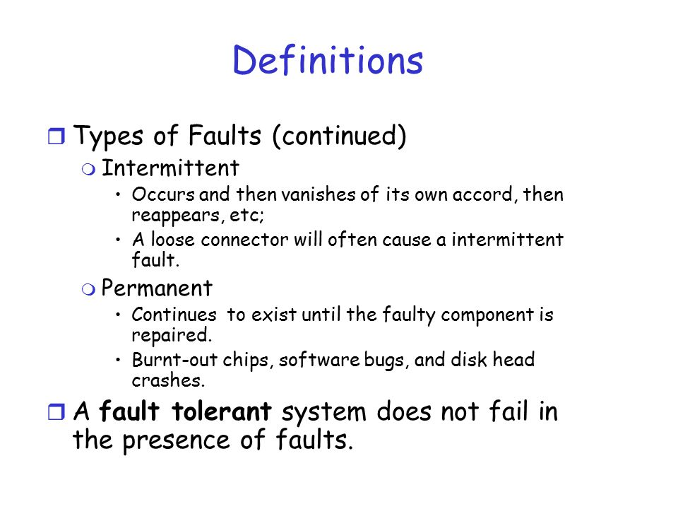 Definitions Types of Faults (continued)