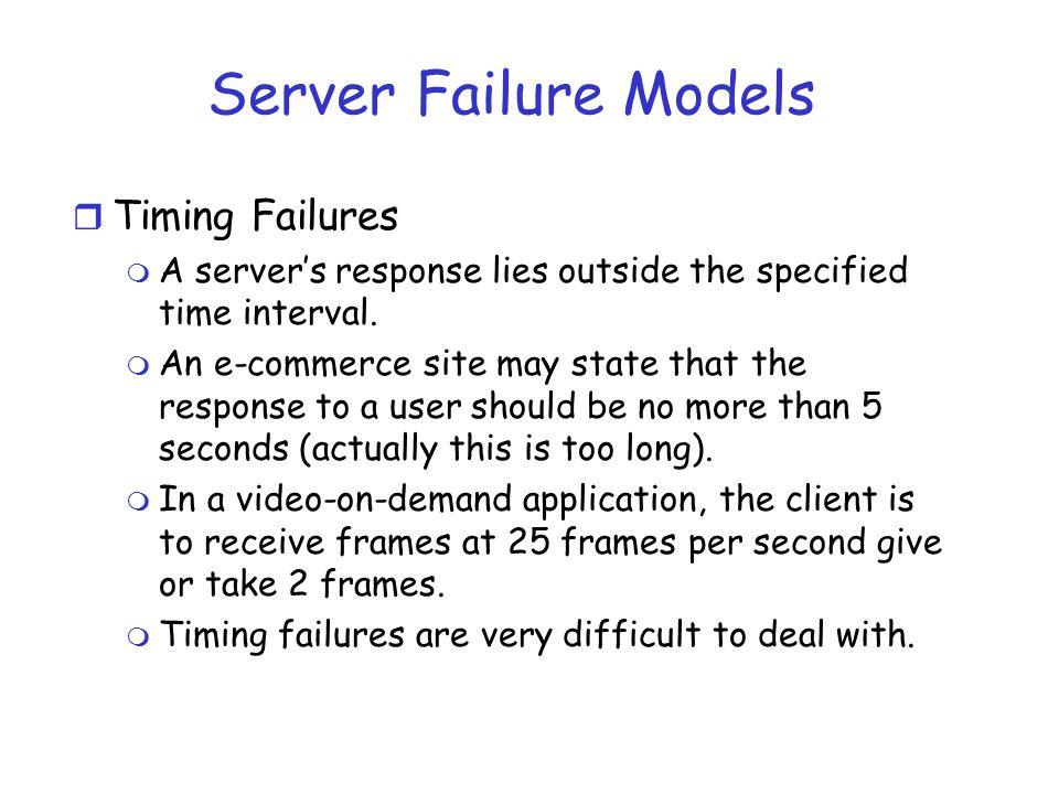 Server Failure Models Timing Failures