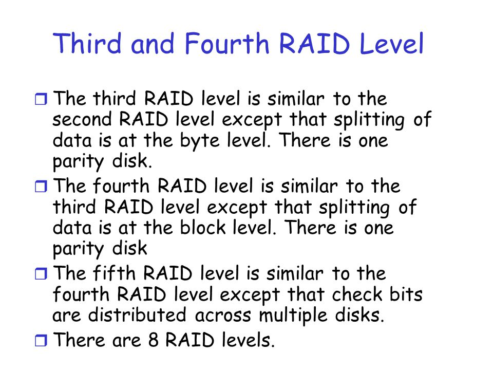 Third and Fourth RAID Level