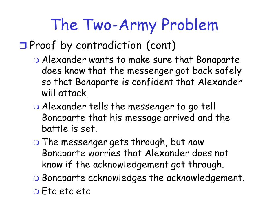 The Two-Army Problem Proof by contradiction (cont)