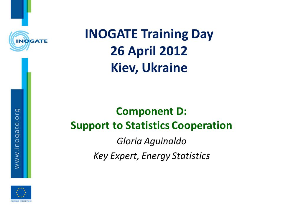 INOGATE Training Day 26 April 2012 Kiev, Ukraine