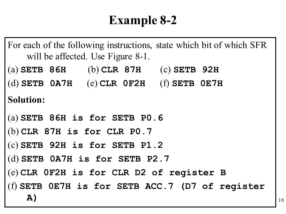 Example 8-2 For each of the following instructions, state which bit of which SFR will be affected. Use Figure 8-1.