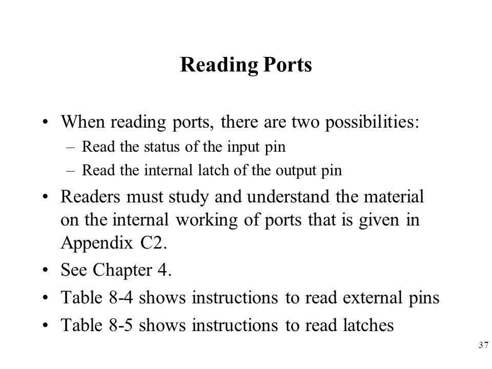 Reading Ports When reading ports, there are two possibilities: