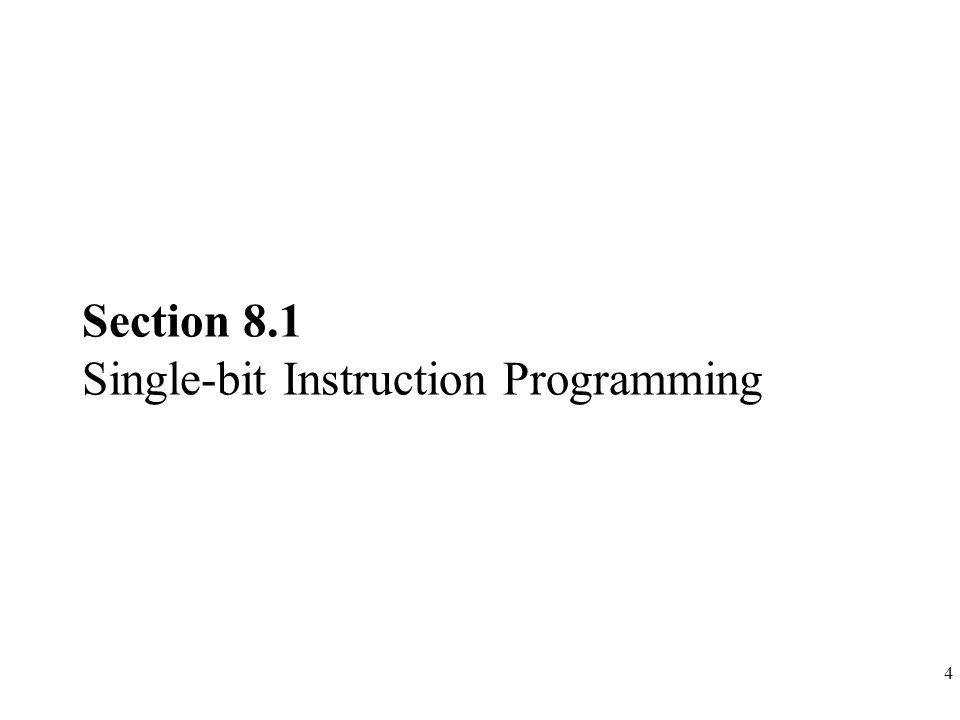 Section 8.1 Single-bit Instruction Programming