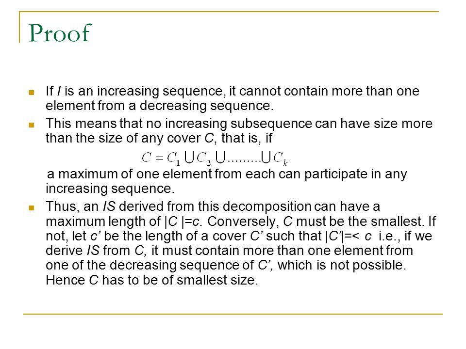 Proof If I is an increasing sequence, it cannot contain more than one element from a decreasing sequence.