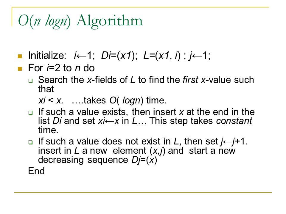 O(n logn) Algorithm Initialize: i←1; Di=(x1); L=(x1, i) ; j←1;