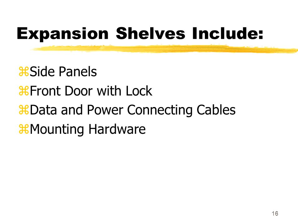 Expansion Shelves Include: