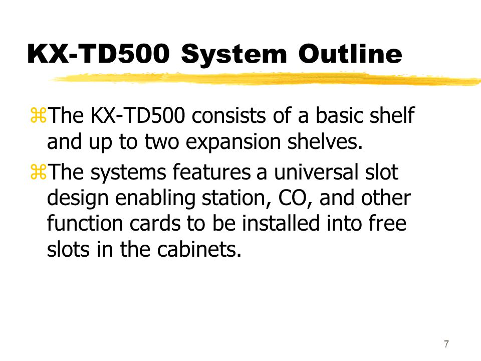 KX-TD500 System Outline The KX-TD500 consists of a basic shelf and up to two expansion shelves.