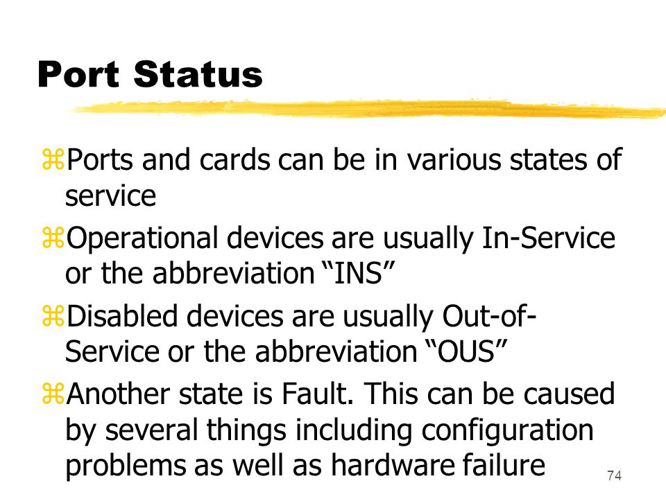 Port Status Ports and cards can be in various states of service