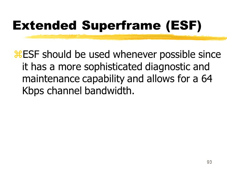 Extended Superframe (ESF)