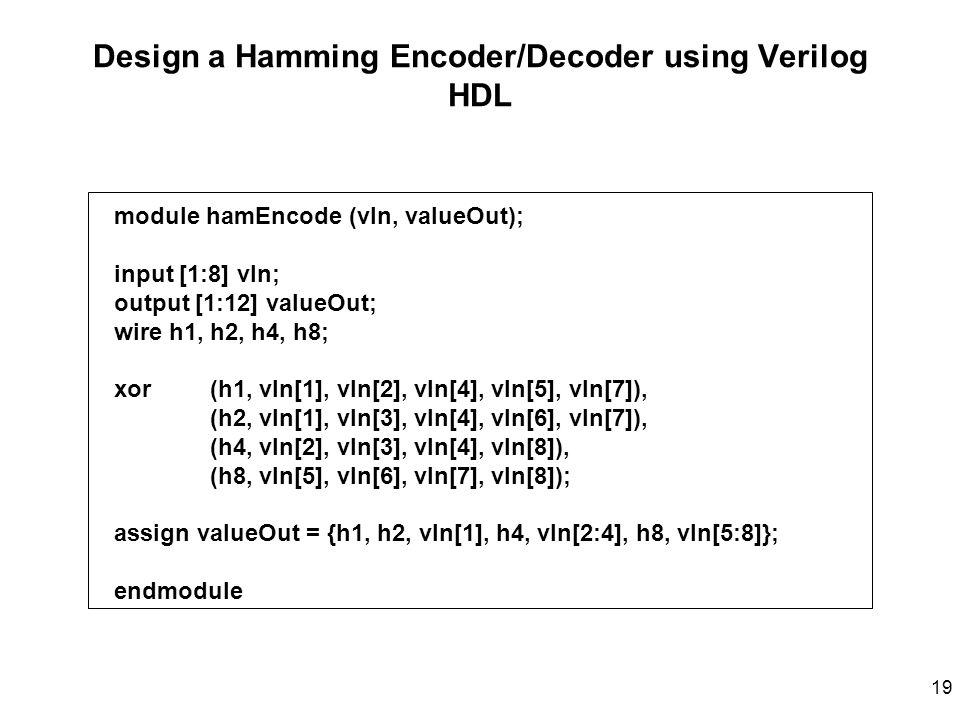 Design a Hamming Encoder/Decoder using Verilog HDL