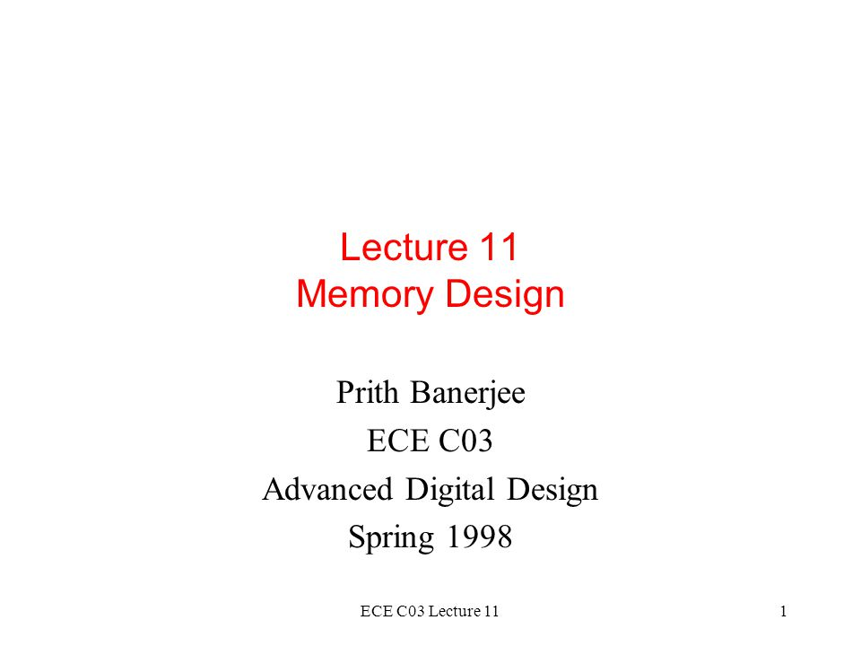 Prith Banerjee ECE C03 Advanced Digital Design Spring 1998