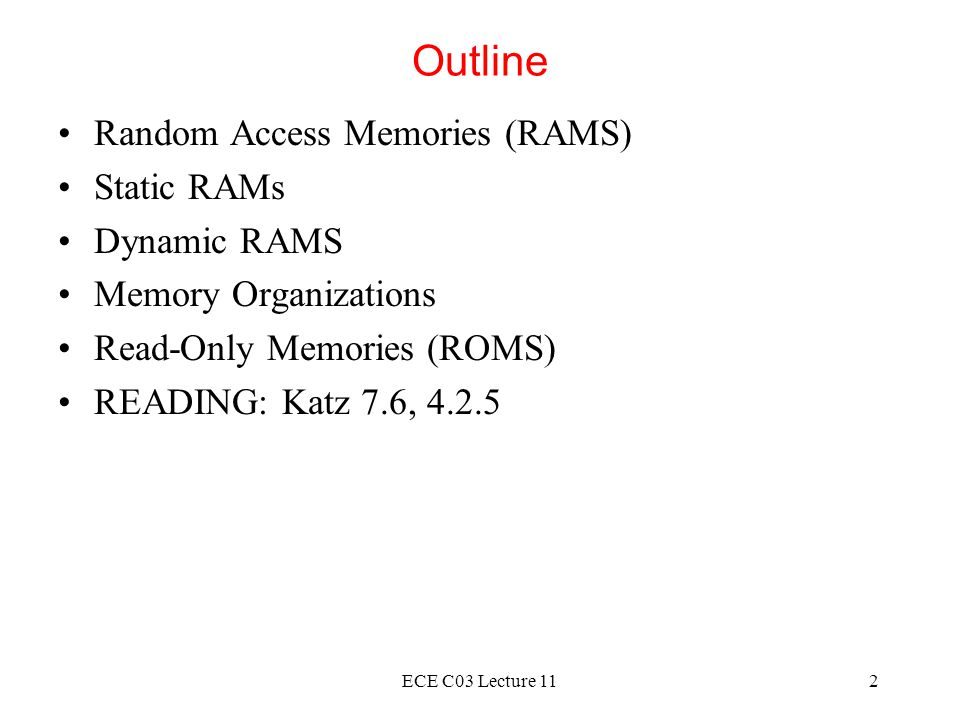 Outline Random Access Memories (RAMS) Static RAMs Dynamic RAMS