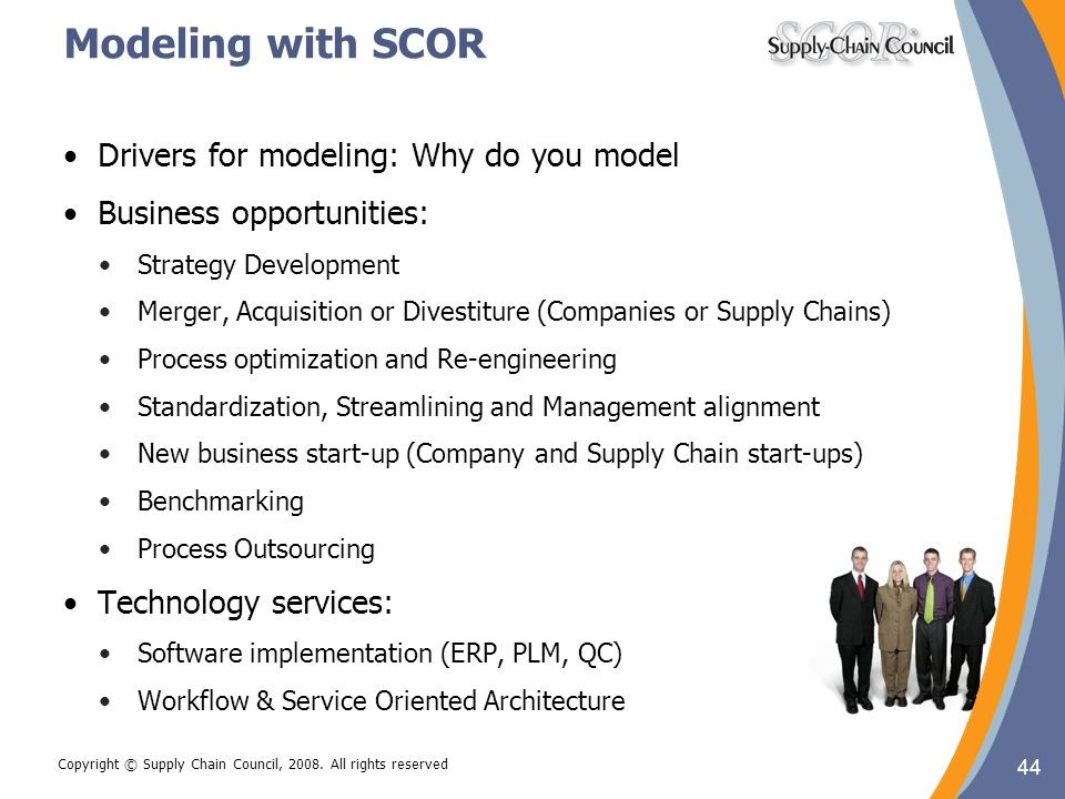 Modeling with SCOR Drivers for modeling: Why do you model