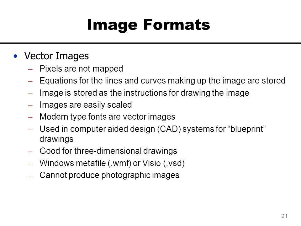 Image Formats Vector Images Pixels are not mapped