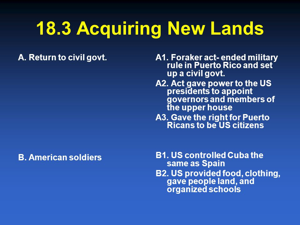 18.3 Acquiring New Lands A. Return to civil govt. B. American soldiers