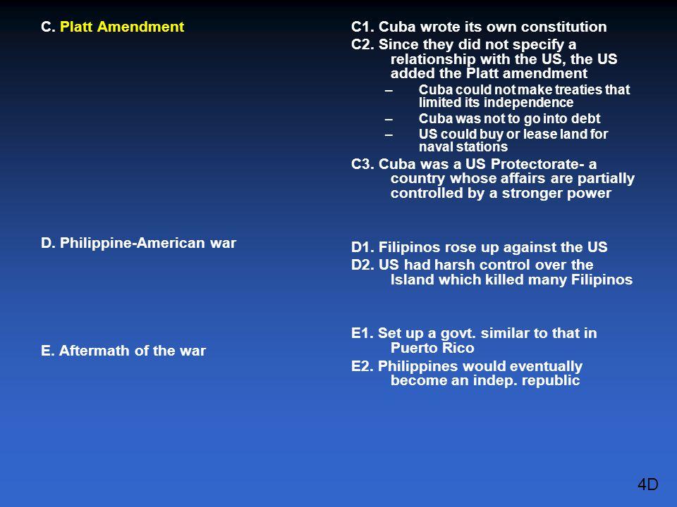 4D C. Platt Amendment D. Philippine-American war
