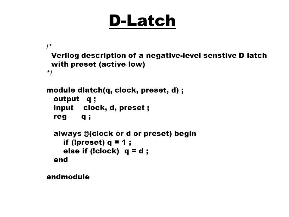 D-Latch /* Verilog description of a negative-level senstive D latch
