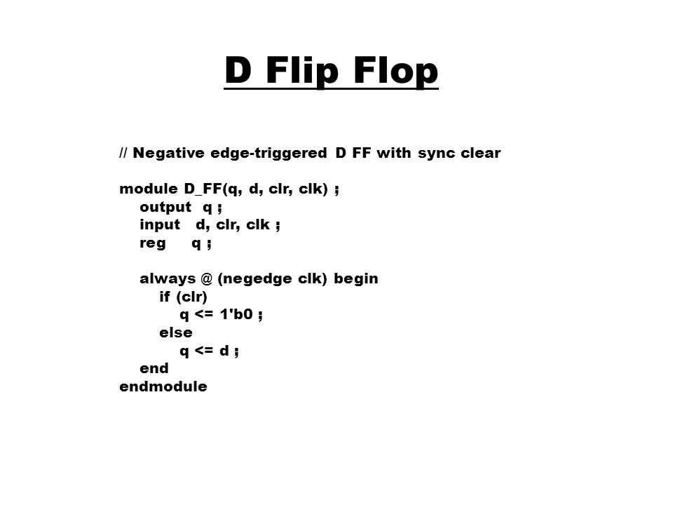 D Flip Flop // Negative edge-triggered D FF with sync clear