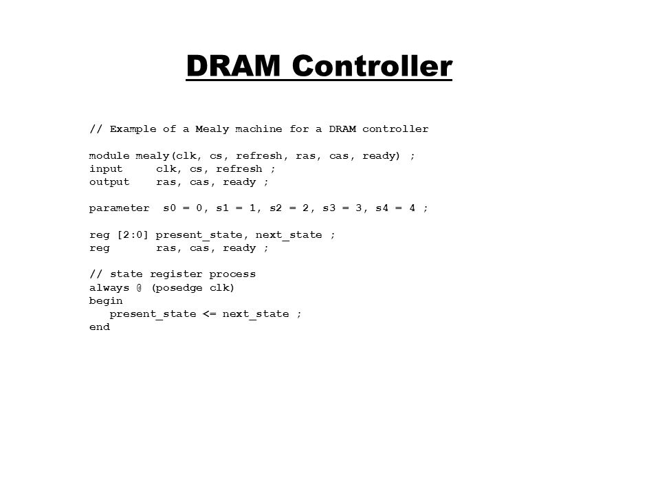 DRAM Controller // Example of a Mealy machine for a DRAM controller