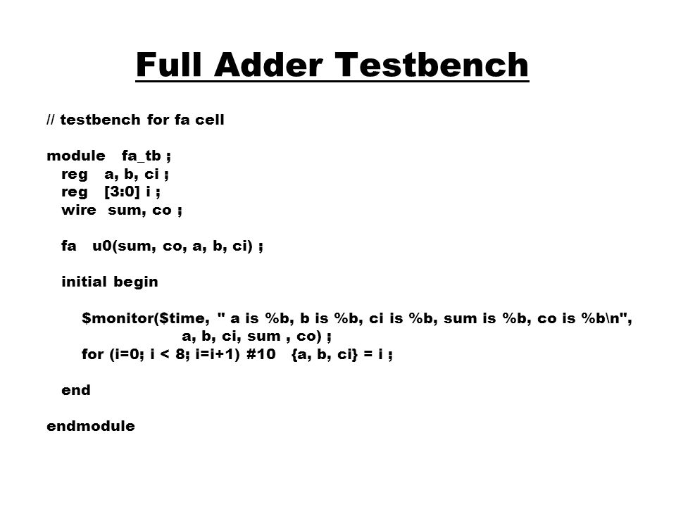 Full Adder Testbench // testbench for fa cell module fa_tb ;