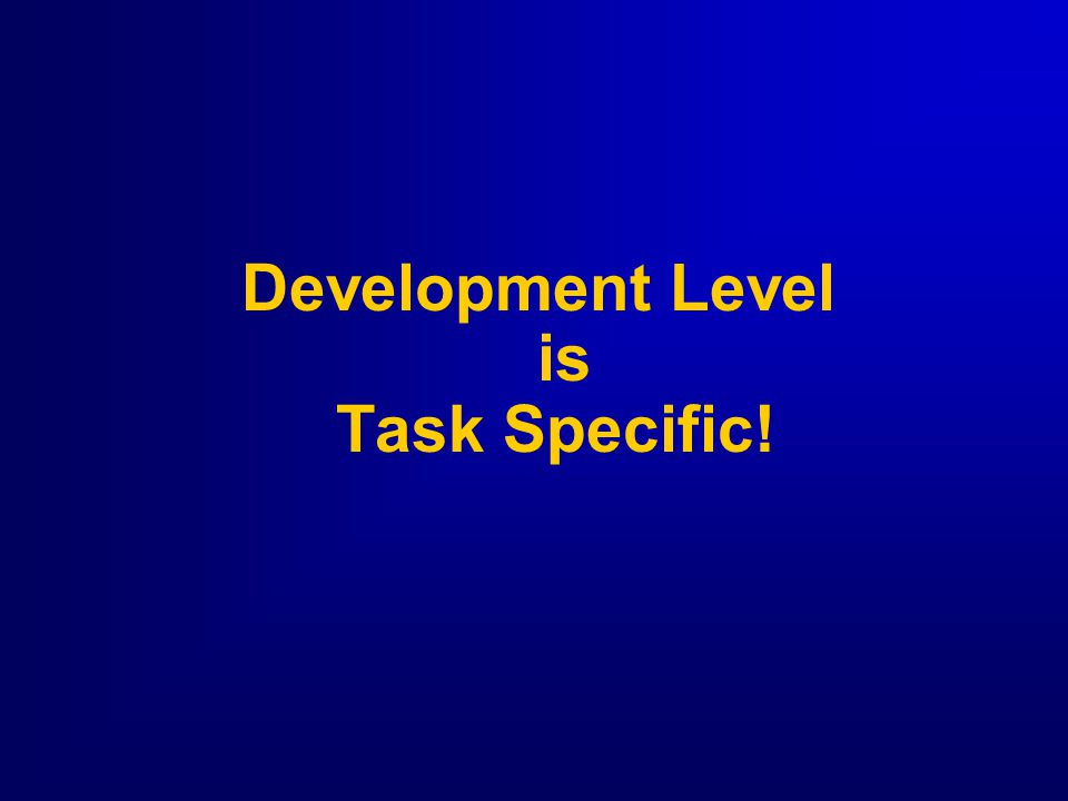 Development Level is Task Specific!