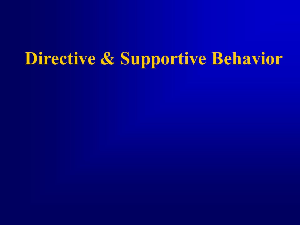 Directive & Supportive Behavior