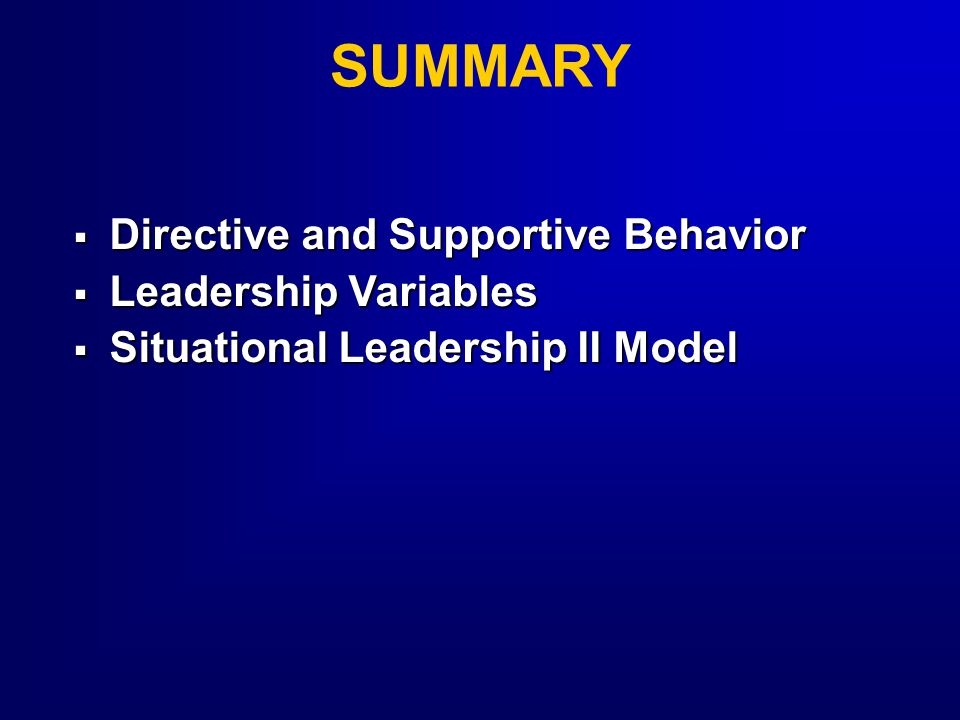 SUMMARY Directive and Supportive Behavior Leadership Variables