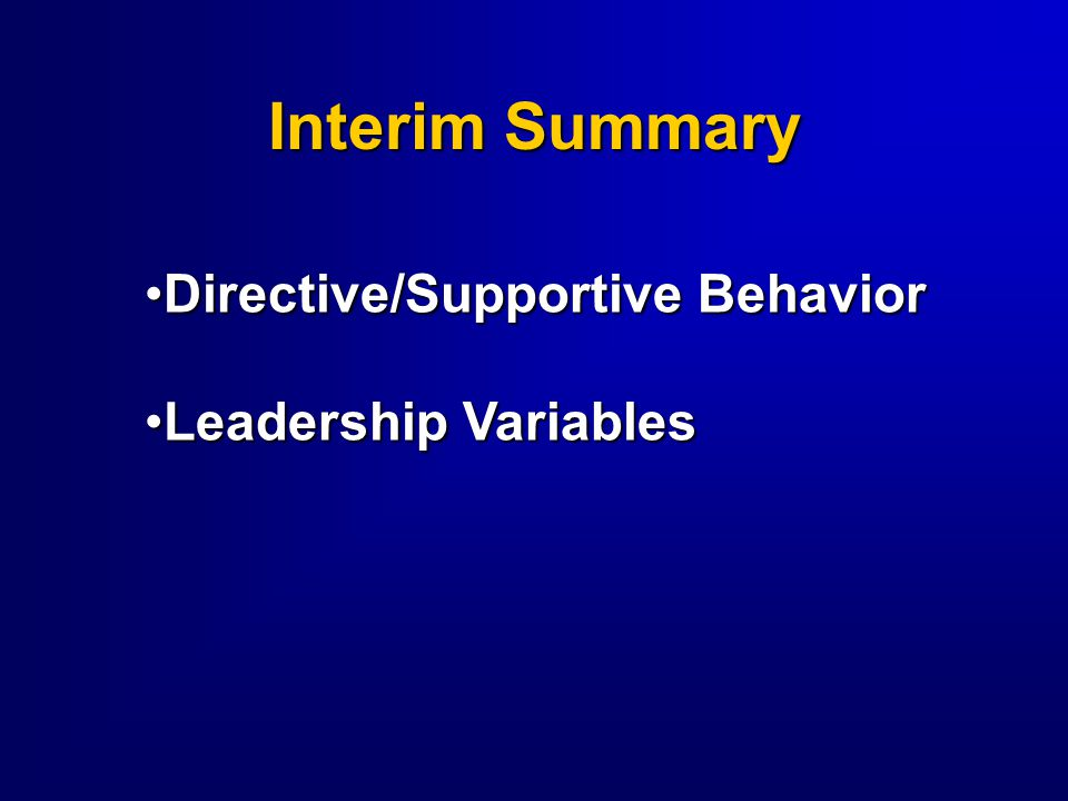 Interim Summary Directive/Supportive Behavior Leadership Variables