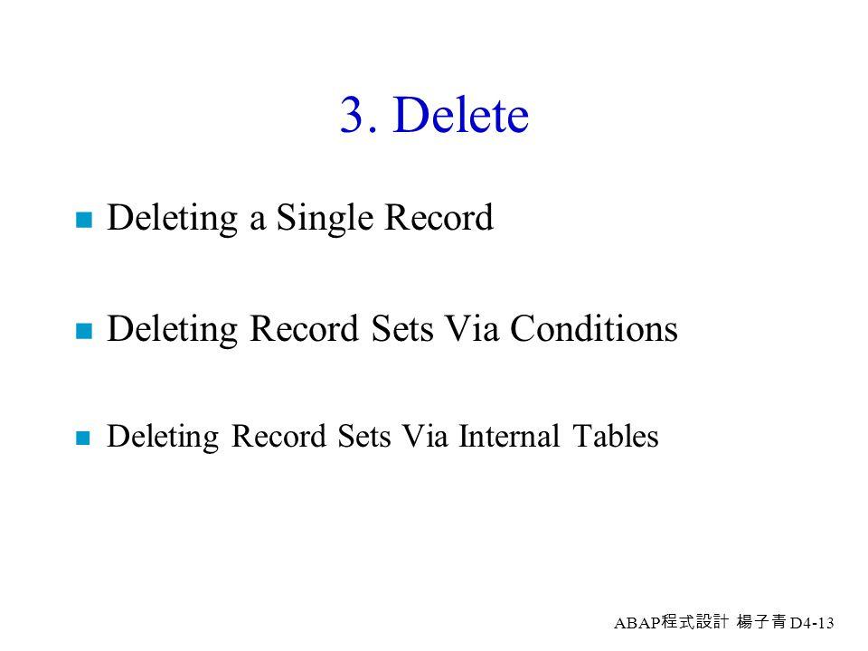 3. Delete Deleting a Single Record Deleting Record Sets Via Conditions