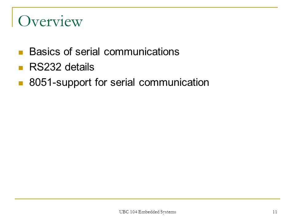 Overview Basics of serial communications RS232 details