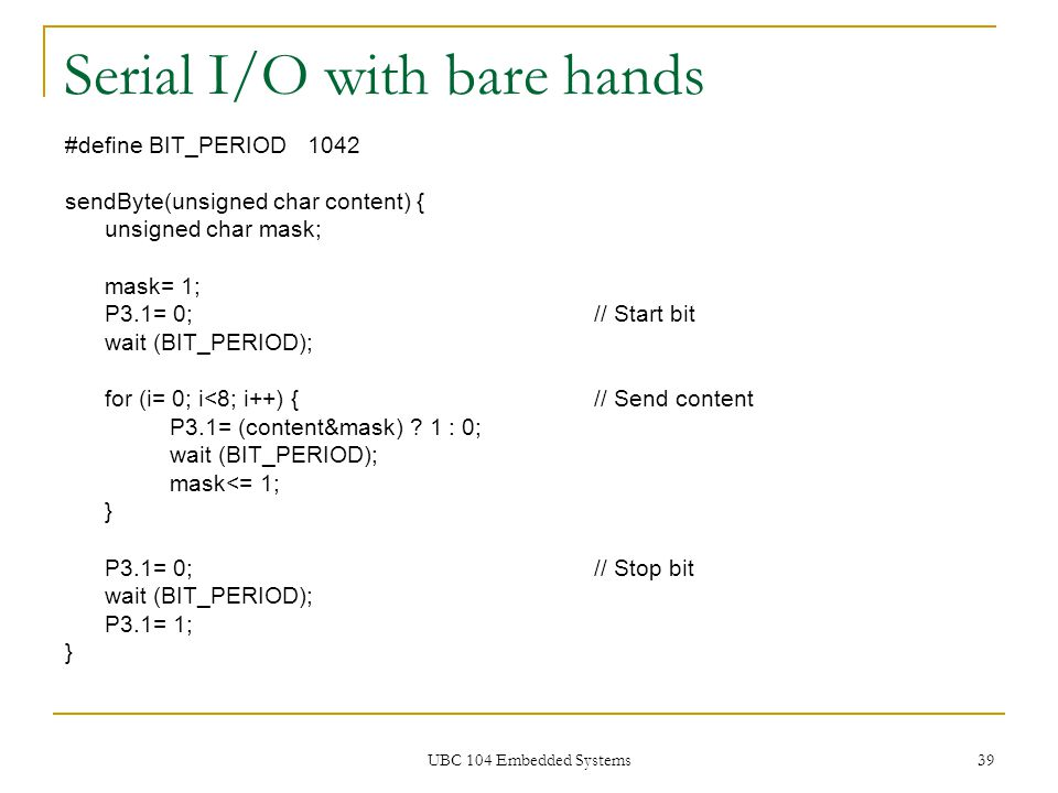 Serial I/O with bare hands