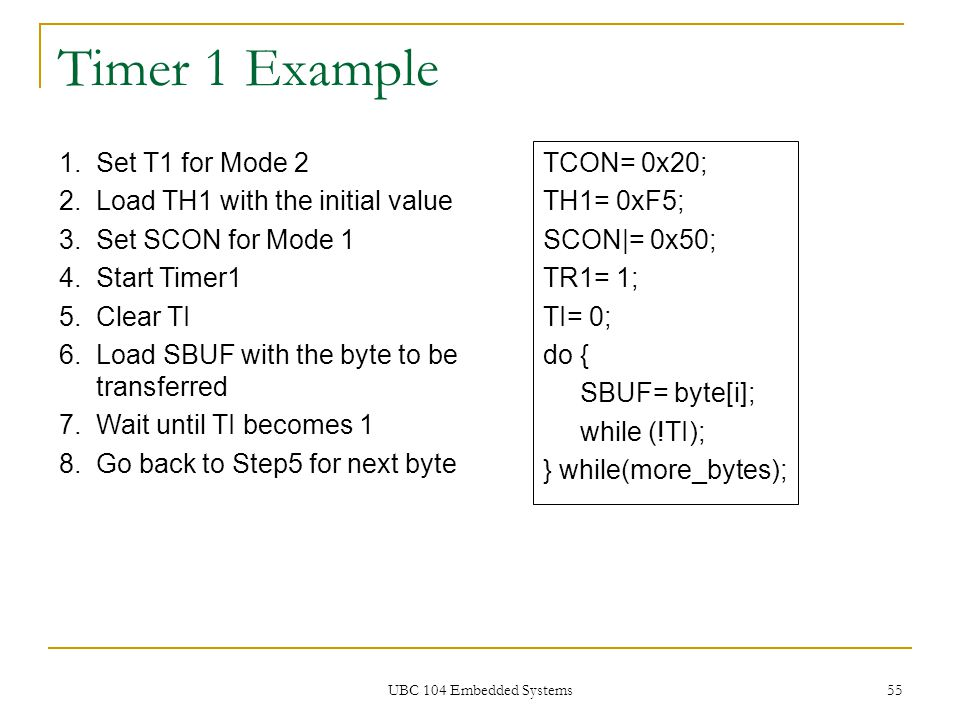 Timer 1 Example Set T1 for Mode 2 Load TH1 with the initial value