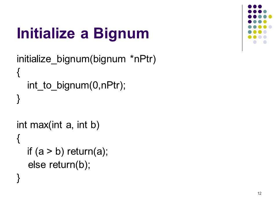 Initialize a Bignum initialize_bignum(bignum *nPtr) {